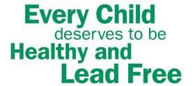 Every child deserves to be healthy and lead free